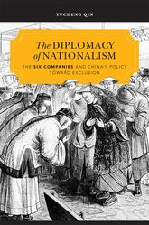 The Diplomacy of NationalismThe Six Companies and China's Policy toward Exclusion